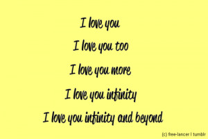 love you i love you too i love you more i love you infinity i love ...