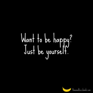 Rhyming Quotes About Being Yourself Be happy just be yourself