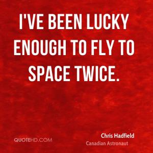 Chris Hadfield Quotes