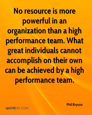 is more powerful in an organization than a high performance team ...