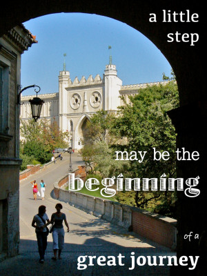... little step may be the beginning of a great journey. (Lublin, Poland