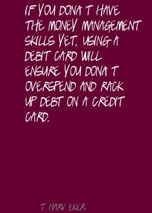 If You Don't Have The Money Management Skills Yet, Using A Debit ...