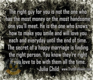 the right guy for you is not the one who has the most money or the ...