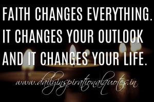 ... outlook and it changes your life. ~ Anonymous ( Inspiring Quotes ).jpg