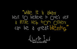 "... little help from others can be a great blessing."" -Uncle Iroh"