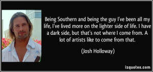 Being Southern and being the guy I've been all my life, I've lived ...