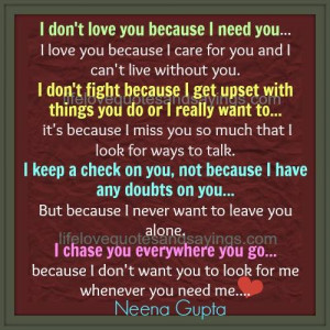 don t love you because i need you i love you because i care for you ...