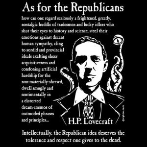 HP Lovecraft On Republicans t-shirt, size S-XL
