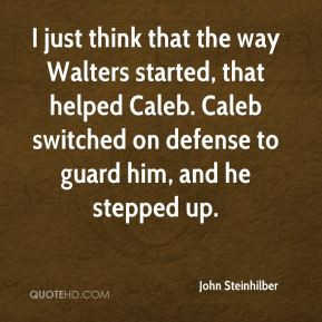 ... Caleb. Caleb switched on defense to guard him, and he stepped up