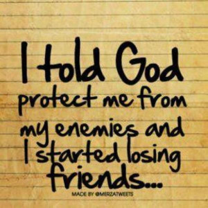 enemies, friends, god, losing, parchment, protect