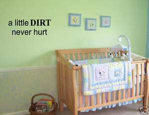 LITTLE DIRT NEVER HURT Boy Quotes Sayings Wall Letter