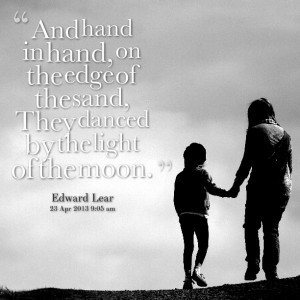Quotes Picture: and hand in hand, on the edge of the sand, they danced ...
