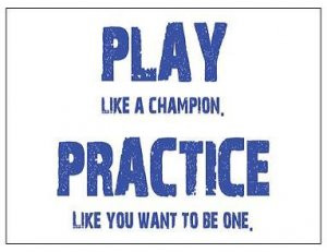 Play Like You Practice Quote
