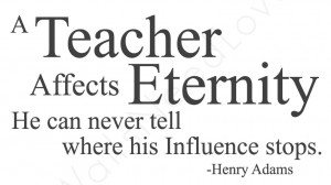Teacher Quote By Henry Adams 4503