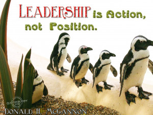 Leadership Is Action,Not Position ~ Leadership Quote