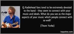 Radiohead fans tend to be extremely devoted to the band - they seem ...