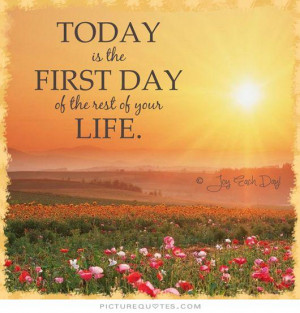 Today The First Day Rest Life