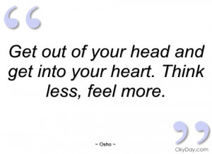 get out of your head and get into your osho