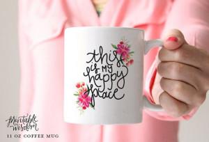 Coffee Mug Ceramic mug quote mug this is my by PrintableWisdom: Coffee ...