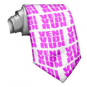 Funny Girl Running Quotes : Veni Vidi Run Necktie