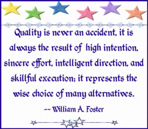 Quality is never an accident, it is always the result of ... - shared ...