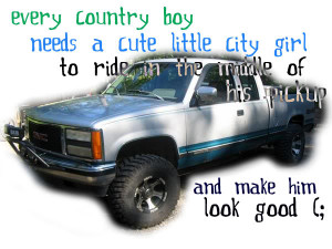Every country boy needs a cute little city girl to ride in the middle ...