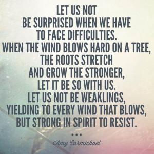 ... resilience. #suffering #faith Amy Carmichael quote. michaelaevanow.com