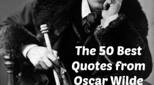 The 50 Best Quotes from Oscar Wilde (Quote Me Thursday)