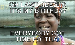 Its My Birthday Memes Funny