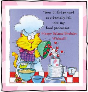 Funny Belated Birthday Wish - Quotes Pics