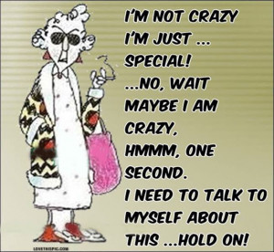 maybe i am crazy funny quotes funny quote funny quotes maxine: Funny ...