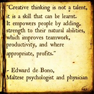 Creative thinking is not a talent, its is a skill that can be learnt ...