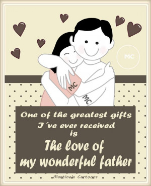 Quotes About Fathers Love Gallery: One Of The Greatest Gifts I Have Is ...