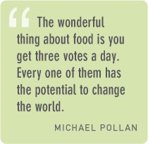 Michael Pollan: Food is not just fuel. Food is about family, food is ...