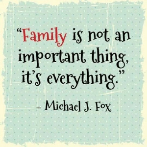 Family Is Everything - Family Quote