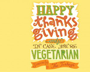 Funny thanksgiving Sayings – Turkey says.. happy thanksgiving only ...