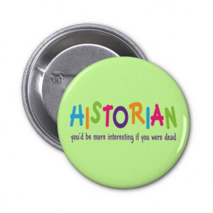 Funny Historian Quote Rainbow Job Gift Pin