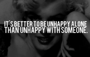 alone, better, happy, life, live, marilyn monroe, quote, saying