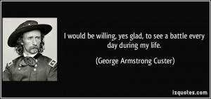 More George Armstrong Custer Quotes