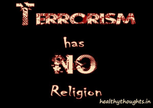 Terrorism has no religion-peace-thought for the day