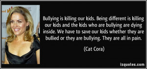 different is killing our kids and the kids who are bullying are dying ...