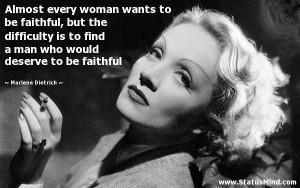 ... deserve to be faithful - Marlene Dietrich Quotes - StatusMind.com