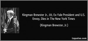 Kingman Brewster Jr., 69, Ex-Yale President and U.S. Envoy, Dies in ...