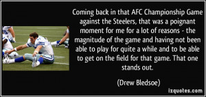 ... to get on the field for that game. That one stands out. - Drew Bledsoe