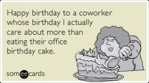 Coworker Birthday Cake Like Office Funny Ecard | Birthday Ecard ...