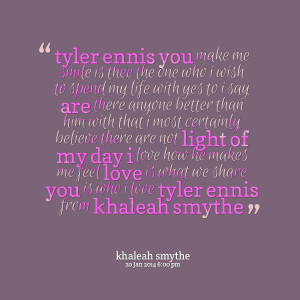 Quotes Picture: tyler ennis you make me smile is thee the one who i ...