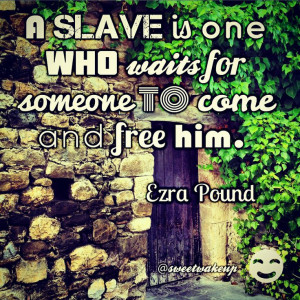 ... waits for someone to come and free him. - Ezra Pound #quote #quotes