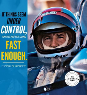 ... are simply not going fast enough.' Mario Andretti #Quote #Philosophy