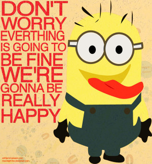 Minion Quotes Despicable Me