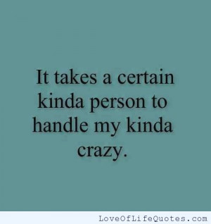 If You Think Im Crazy Quotes